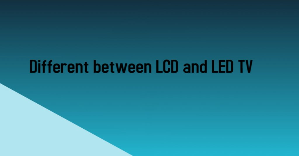 Different-between-LCD-and-LED-TV