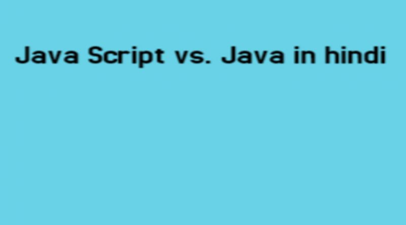Java Script vs. Java
