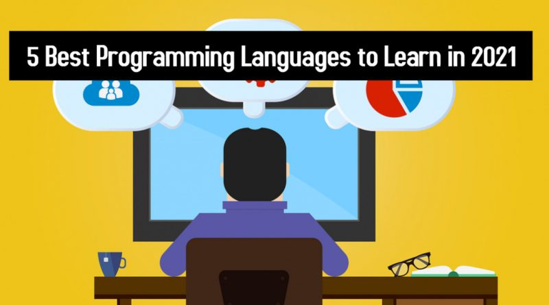5 Best Programming Languages ​​to Learn in 2021