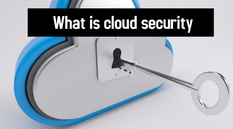 What is cloud security